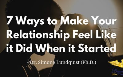7 Ways to Make Your Relationship Feel Like it Did When it Started