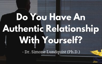 Do You Have An Authentic Relationship With Yourself?