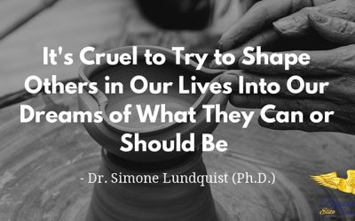 It's Cruel to Try to Shape Others…